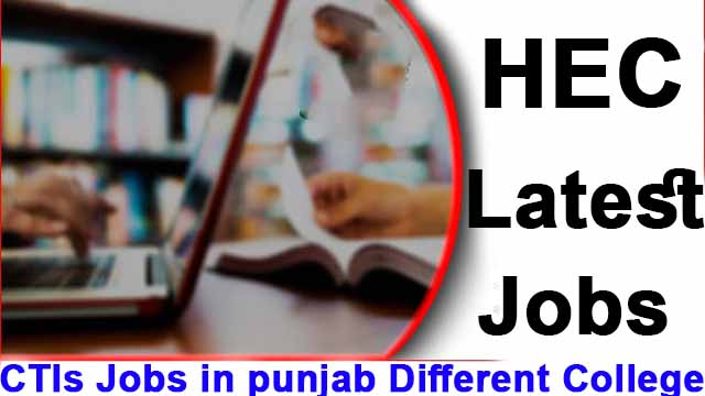 HEC latest jobs | CTIs Jobs in punjab different college | College teaching interns CTIs jobs