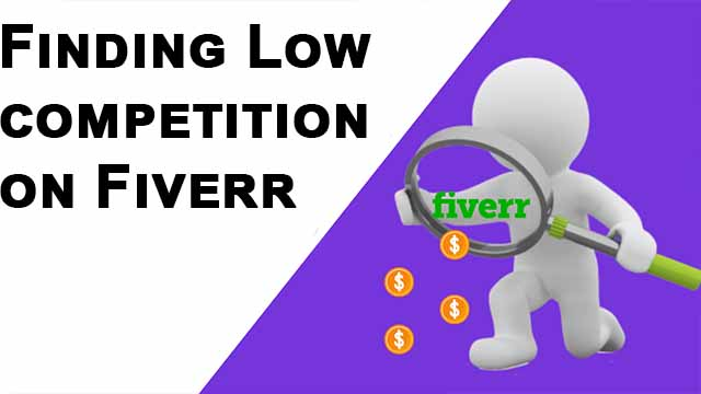 Finding Low competition on Fiverr