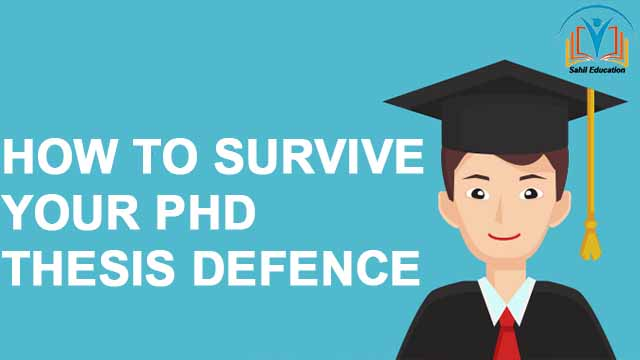 HOW TO SURVIVE YOUR PHD THESIS DEFENCE