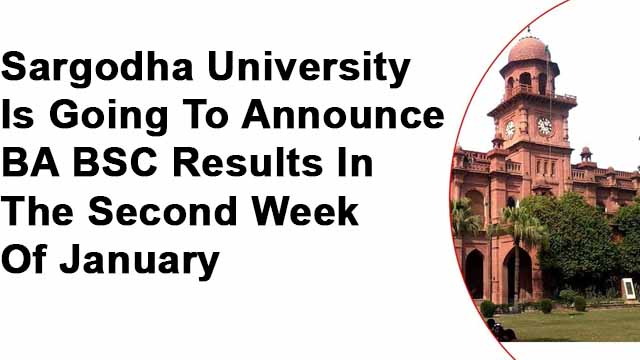 Sargodha University Is Going To Announce BA BSC Results In The Second Week Of January