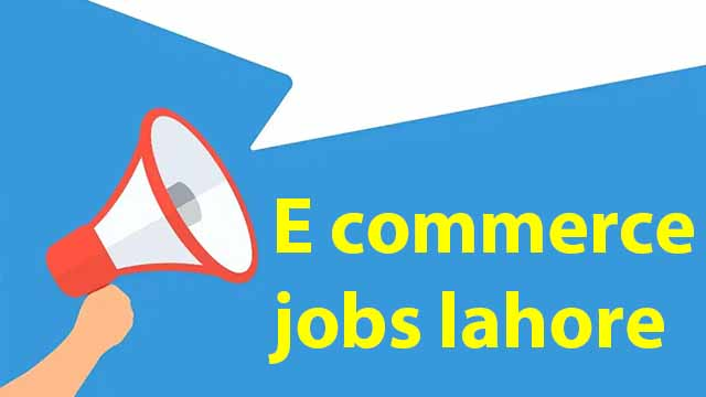 E commerce jobs lahore